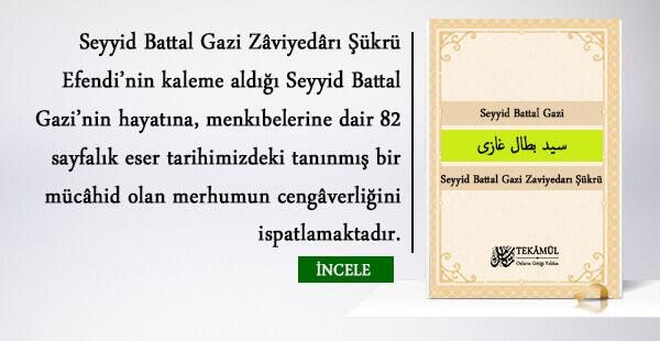 Seyyid Battal Gazi – Seyyid Battal Gazi Zaviyedarı Şükrü